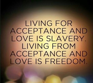Living FOR or Living FROM ... makes all the difference!